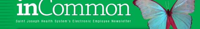 inCommon - Saint Joseph Health System's Electronic Employee Newsletter